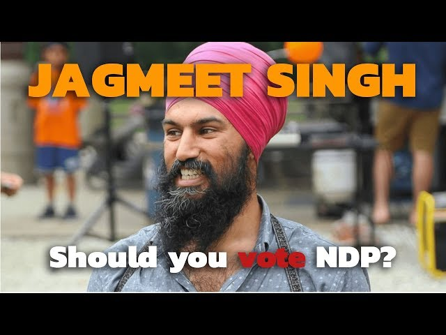 Why Should You Vote NDP (or Jagmeet Singh?) in 2019