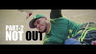 NOT OUT | Part 2 | Short Film For Pakhtoon Team By Our Vines & Rakx Production 2018 New