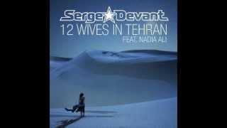 Serge Devant ft Nadia Ali - 12 Wives in Tehran (David Tort Remix)