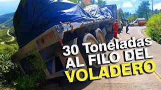 30 Toneladas al FILO del 'VOLADERO'
