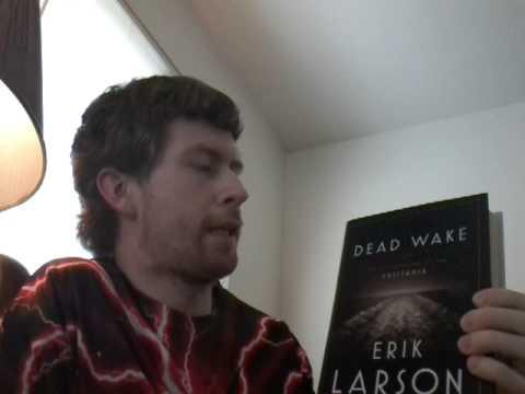 Book Talk 4; NEW BOOK - Dead Wake by Erik Larson
