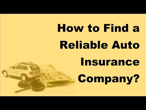 2017 Car Insurance Tips    How to Find a Reliable Auto Insurance Company