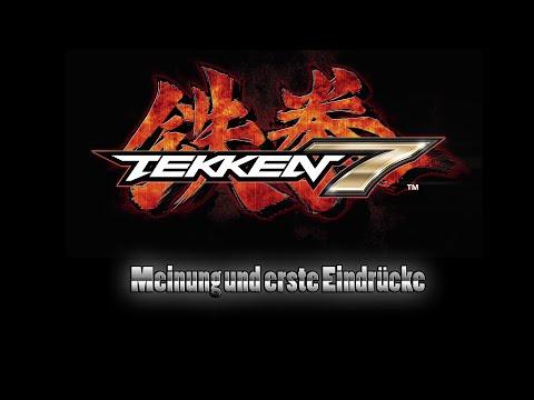 Tekken 7 (Preview) - Meinung Und Erste Eindrücke [German/Deutsch]