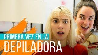 PRIMERA VEZ EN LA DEPILADORA | Hecatombe!