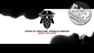 House Of Virus feat. Danielle Simoene - Show You Love