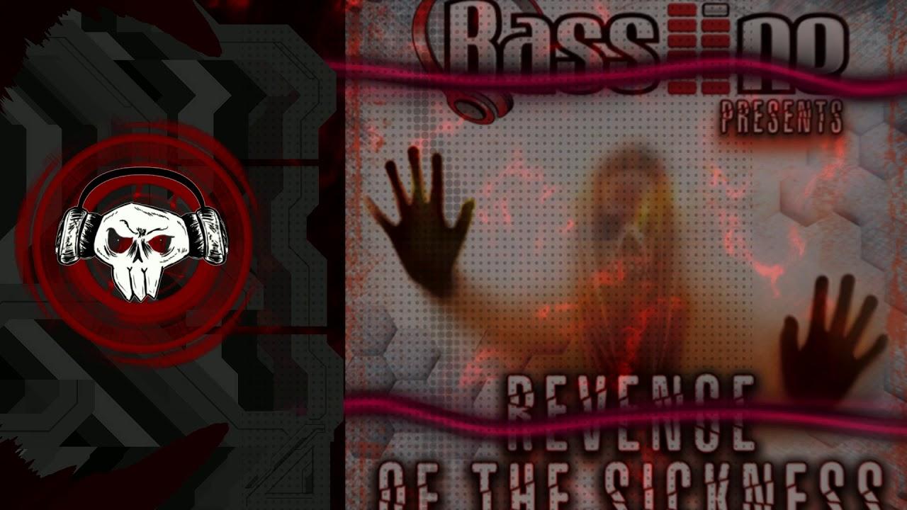 Bassline Presents - Revenge Of The Sickness