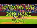 Opening Day 2019 Home Runs