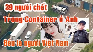 Rơi nước mắt khi biết tin tất cả 39 người Việt Nam trong xe Container ở Anh