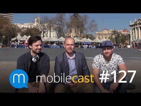 mobilecast #127: MWC 2017 začíná