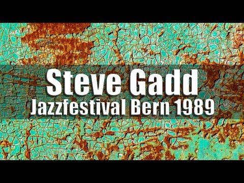 Steve Gadd & The Gadd Gang - Jazzfestival Bern 1989