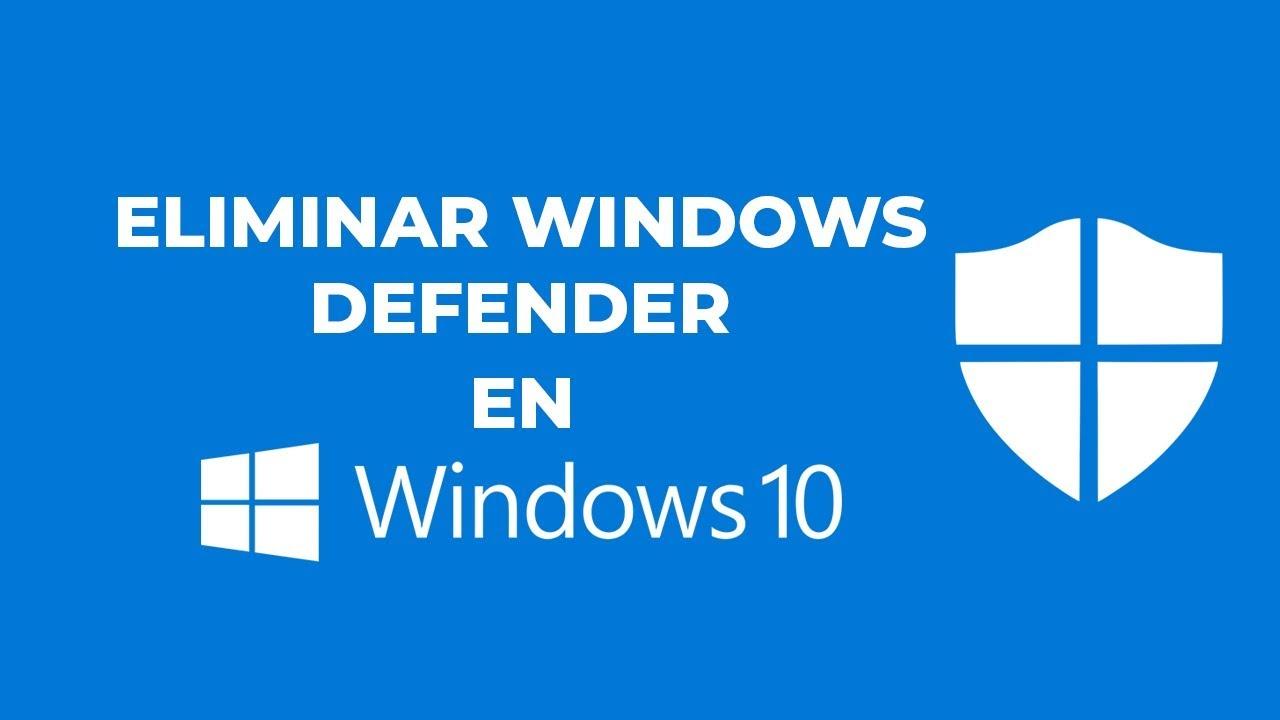 Conozca como desinstalar Windows defender en Windows 10