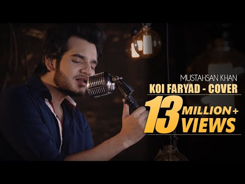 Koi Faryad | Cover by Mustahsan Khan | Tum...
