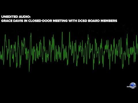 Unedited audio: Grace Davis in closed-door meeting with DCSD board members