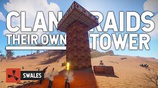 CLAN RAIDS THEIR OWN TOWER - RUST