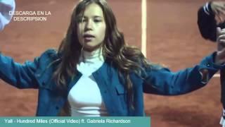 Yall - Hundred Miles ft. Gabriela Richardson DESCARGAR