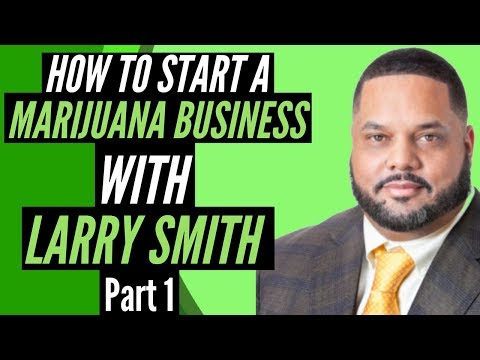 How to Start a Marijuana Business | Southwest Cannabis Convention | Larry Smith (2018)