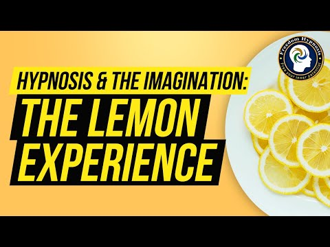 Hypnosis & The Imagination: The Lemon Experience