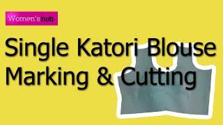 Single Katori Blouse Marking & Cutting the Pattern
