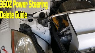 homepage tile video photo for Nissan 350Z Power Steering Delete Guide