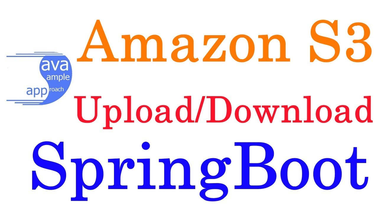 Amazon S3 - Upload/Download files with SpringBoot Amazon S3