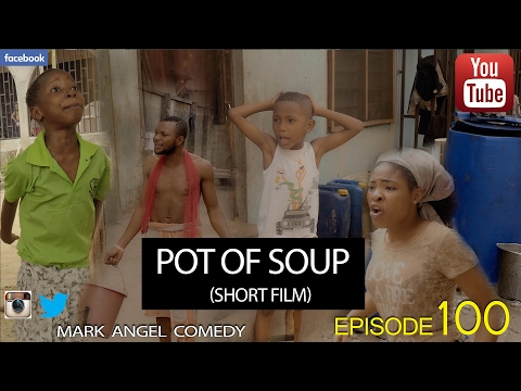 Video (skit): Mark Angel Comedy - POT OF SOUP (Episode 100)