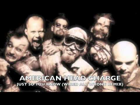 American Head Charge - Just So You Know (Wired All Wrong Remix)