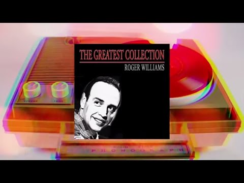 Roger Williams - The Greatest Collection