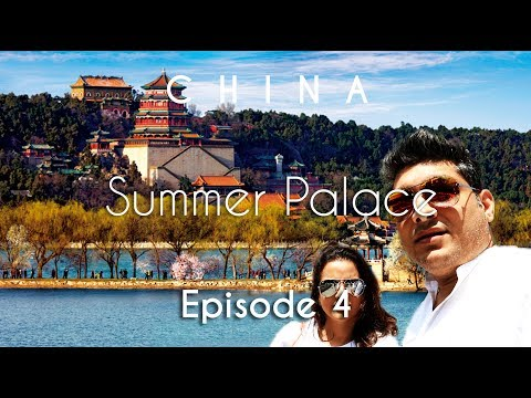 China Travel | Summer Palace, Olympic Sports Centre & Shichahi | Beijing | Vacation Episode - 4/12