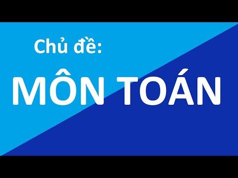 Chủ đề MÔN TOÁN - Tăng Vốn Từ Vựng