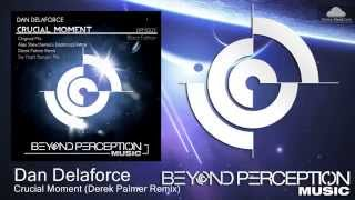 03. Dan Delaforce - Crucial Moment (Derek Palmer Remix) [Beyond Perception Music]