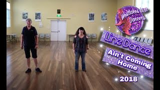 Ain't Coming Home   Line Dance    April 2018