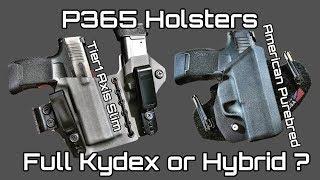 P365 Holsters - Full Kydex or Hybrid