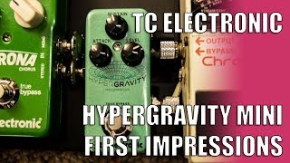 TC Electronic Hypergravity Mini First Impressions with Jordan Coley