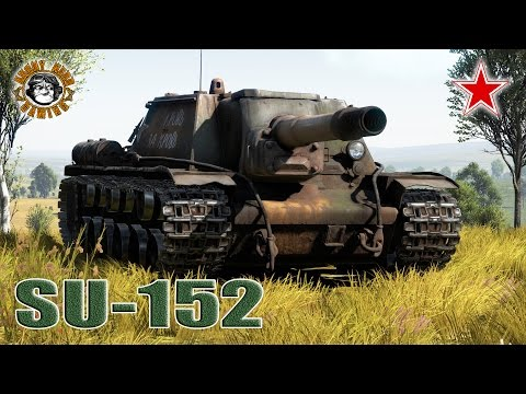 "War Thunder: The SU-152 ""Beast Slayer"", Soviet Tier-3, Tank Destroyer -"