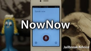 [Jailbreak Advice] NowNow - Google Now From Anywhere In iOS - Cydia Tweak - Siri Alternative