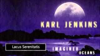 Karl Jenkins - Lacus Serenitatis
