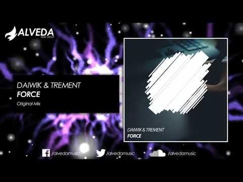 Daiwik & Trement - Force (Original Mix)