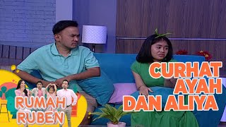 Sedih Banget! Ayah Ruben & Aliya Saling Curhat Karena Sering Dibanding Bandingkan - Rumah Ruben