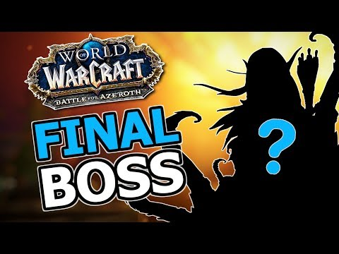 Who Is The Final Boss Of Battle For Azeroth?