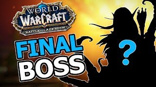 Who Is The Final Boss Of Battle For Azeroth
