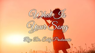 What is Your Song? By: Dr. Eddy Prodanivic