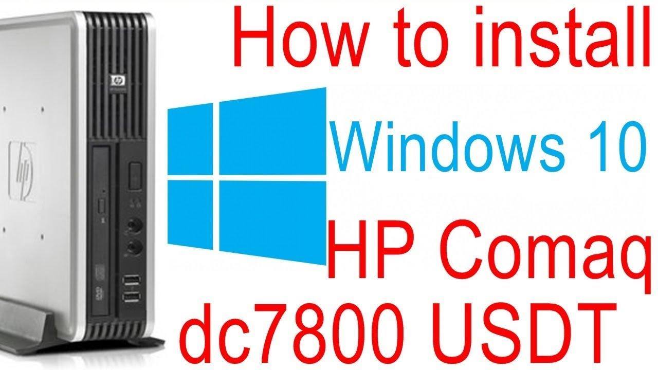 rd #292 How to install Windows 10 on HP Compaq dc7800 USDT PC