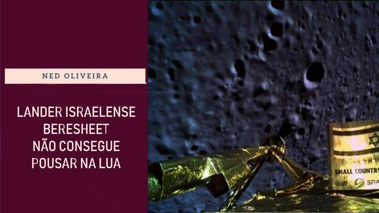 Lander Israelense Beresheet Não Conseguiu Pousar na Lua