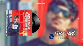 FUCK LOVE :- ADITYA THAKUR   the remedy for a broken heart   Rap Song   Aadi music   @XXXTENTACION
