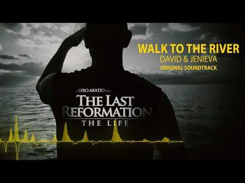 David & Jenieva - Walk to the river (Original Soundtrack) The Last Reformation - The Life