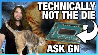 Ask GN 104: Voltage Death & 'Real' Vcore? CPU Die Coating?
