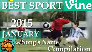 Best Sports Vines of January 2015 (Rewind) - w/ Song