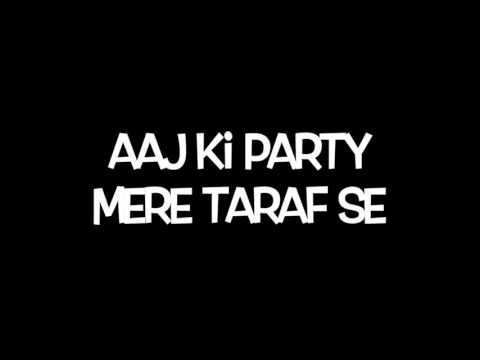 Aaj Ki Party Song Lyrics | Bhajrangi Bhaijaan