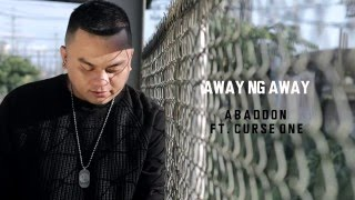 Repeat youtube video Abaddon - Away Ng Away Ft. Curse One (With Lyrics)