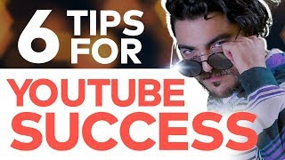 How To Be MORE SUCCESSFUL On YOUTUBE! -- Top 6 YouTube Channel Tips for 2017
